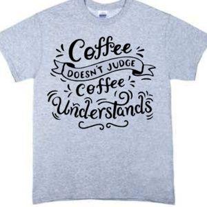 Coffee Doesn't Judge Coffee Understands Tshirt Gra